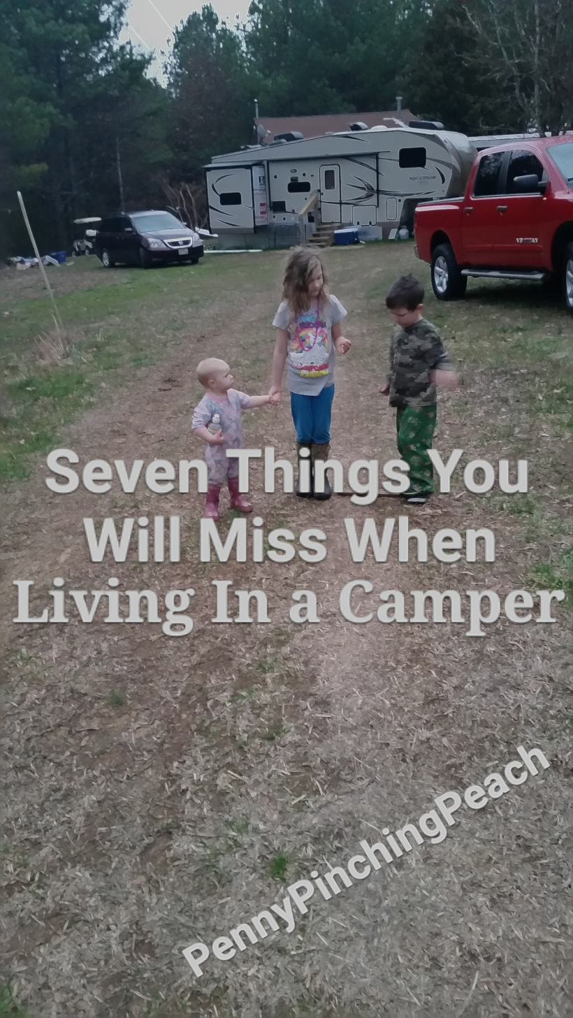 Seven Things You Will Miss When Living In a Camper Full Time
